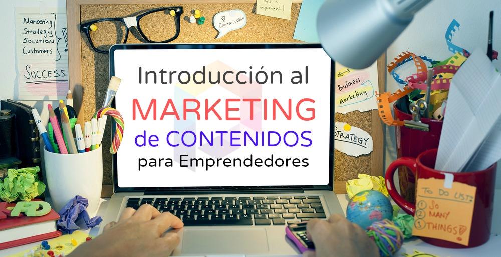 Introducción al Marketing de Contenidos para Emprendedores
