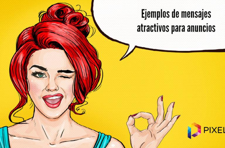 Ejemplos de mensajes atractivos para usar en anuncios de Facebook, Instagram u otros