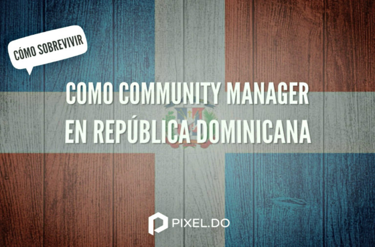 Consejos para sobrevivir siendo community maner en República Dominicana