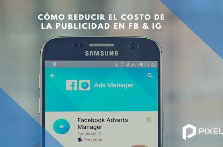 Cómo reducir el costo de publicidad en Facebook e Instagram
